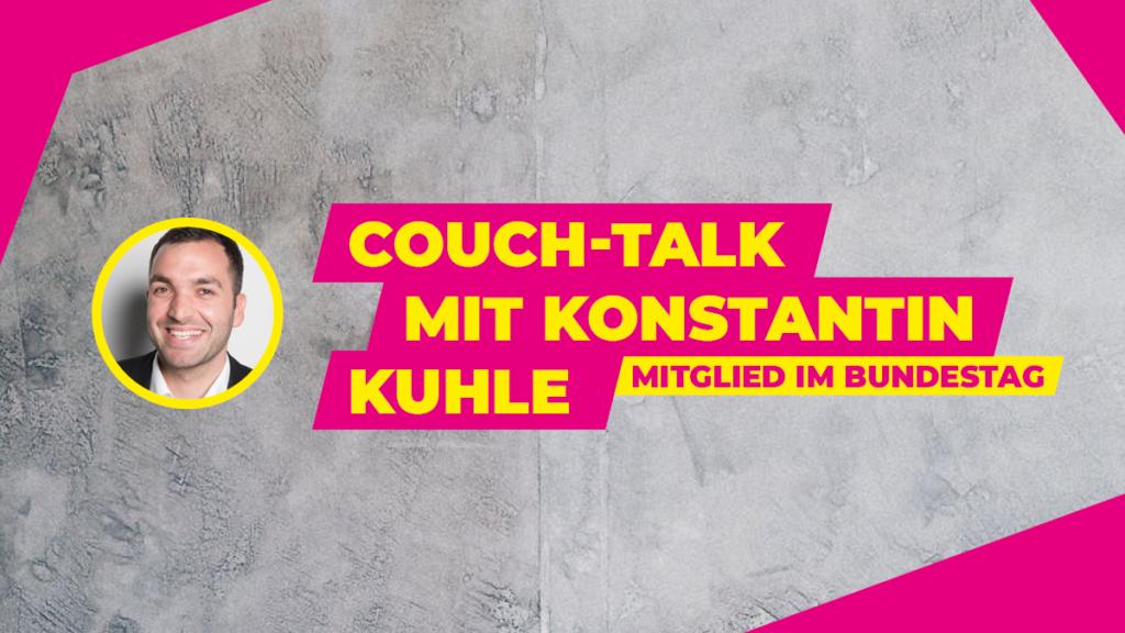 Couch-Talk mit Konstantin Kuhle MdB